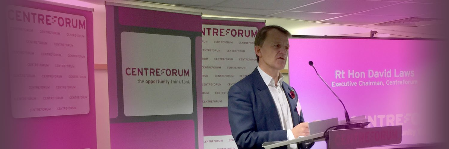 CentreForum's new focus - by Rt Hon David Laws